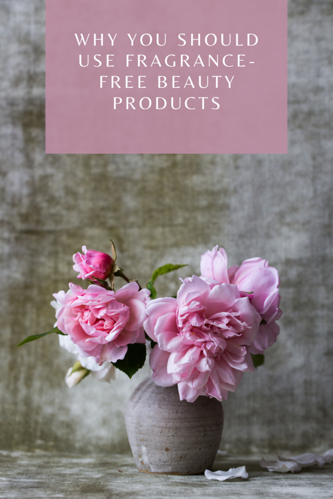 Why You Should Use Fragrance-Free Beauty Products. There is a lot of focus on choosing additive and fragrance-free beauty products